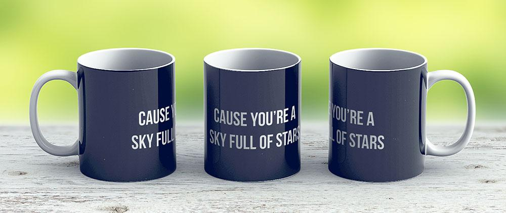 A Sky Full Of Stars - Coldplay - Ceramic Coffee Mug - Gift Idea For Family And Friends