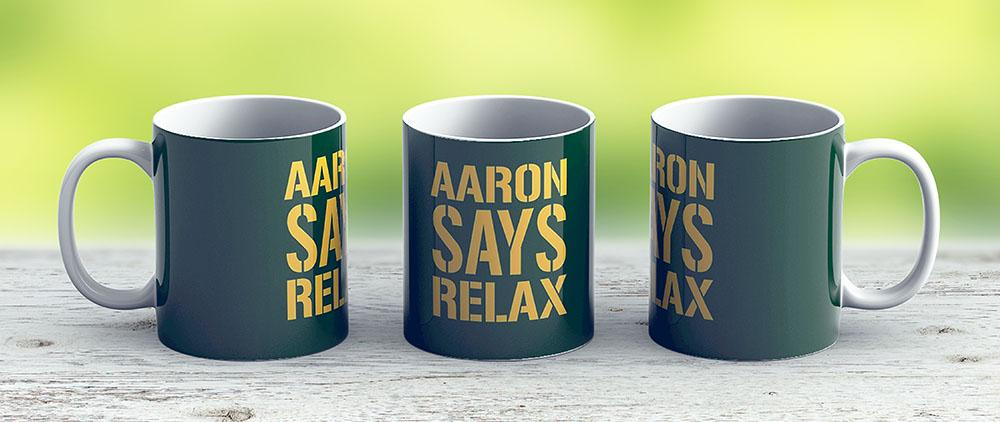 Aaron Says Relax - Green Bay - Ceramic Coffee Mug - Gift Idea For Family And Friends