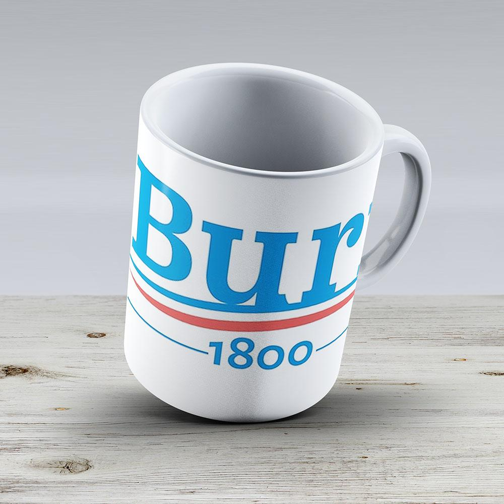 Hamilton Musical Aaron Burr 1800 Burr Election Of 1800 - Ceramic Coffee Mug - Gift Idea For Family And Friends
