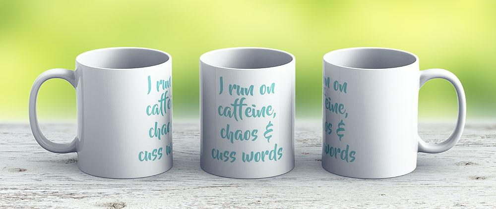 I Run On Caffeine Chaos Cuss Words - Ceramic Coffee Mug - Gift Idea For Family And Friends