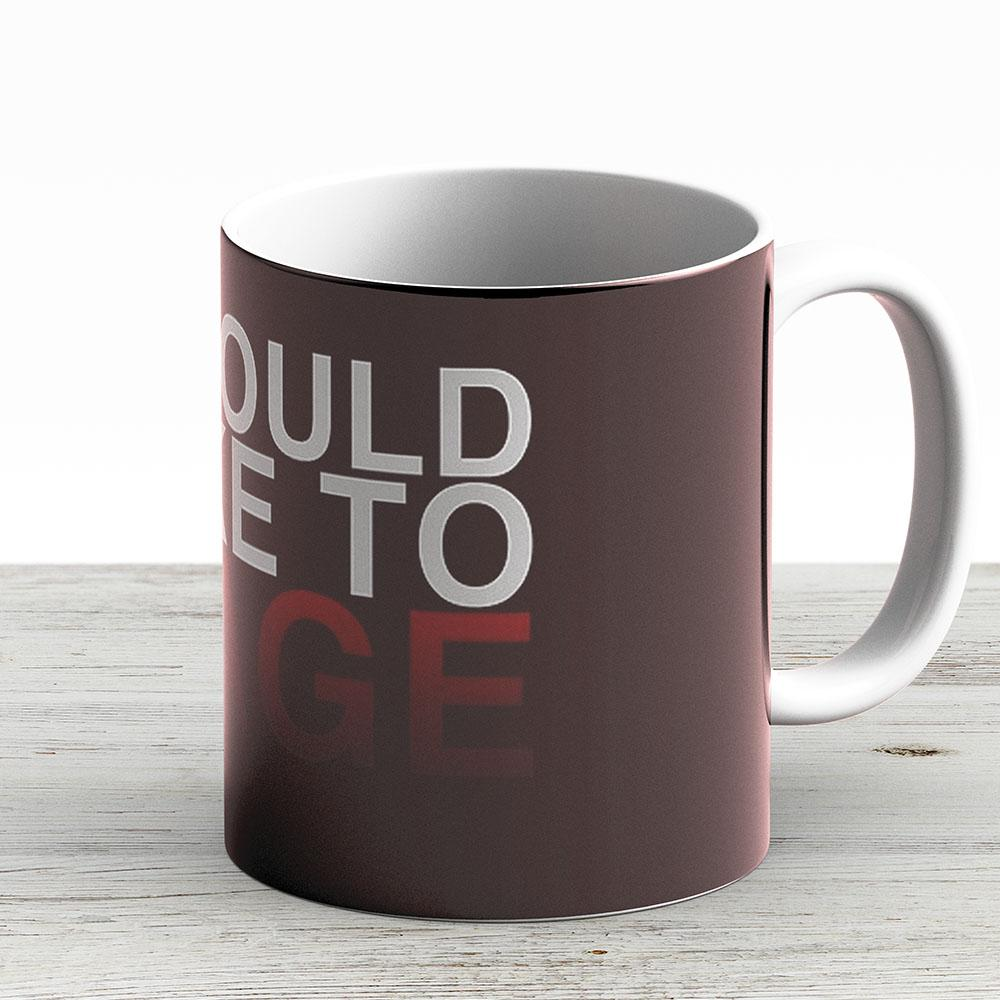 I Would Like To Rage - Clean - Ceramic Coffee Mug - Gift Idea For Family And Friends