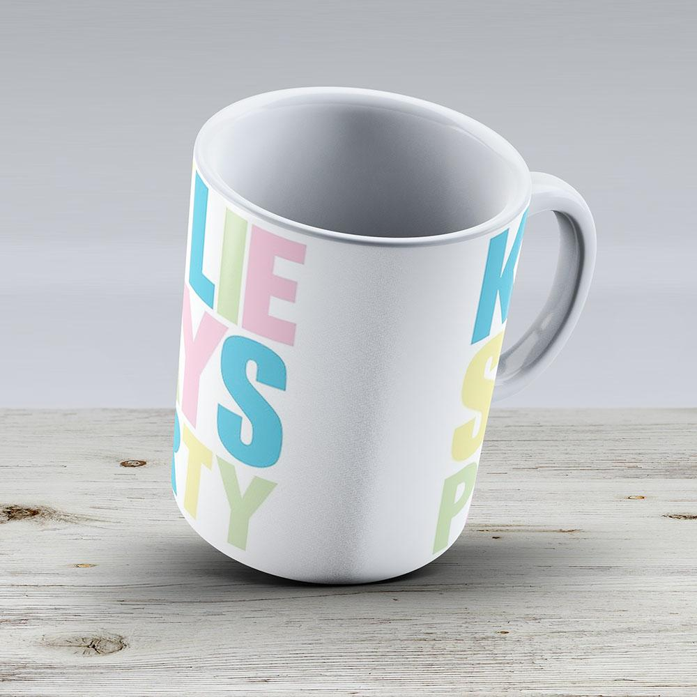 Kylie Minogue - Kylie Says Party - Ceramic Coffee Mug - Gift Idea For Family And Friends