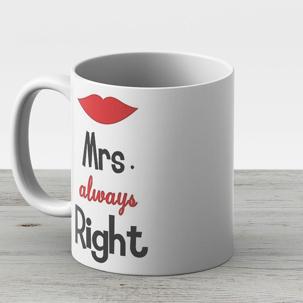 Mrs Always Right - Ceramic Coffee Mug - Gift Idea For Family And Friends
