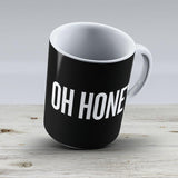 Oh Honey - Ceramic Coffee Mug - Gift Idea For Family And Friends