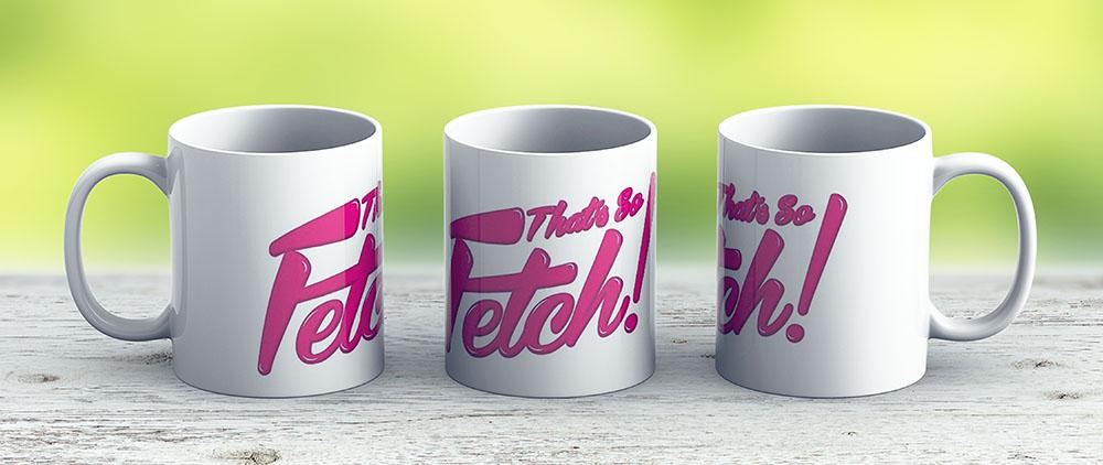 So Fetch Mean Girls - Ceramic Coffee Mug - Gift Idea For Family And Friends