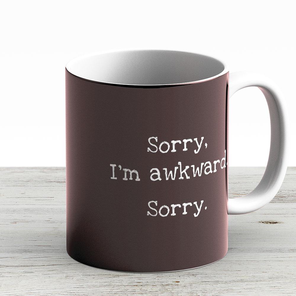 Sorry Im Awkward Sorry - Ceramic Coffee Mug - Gift Idea For Family And Friends