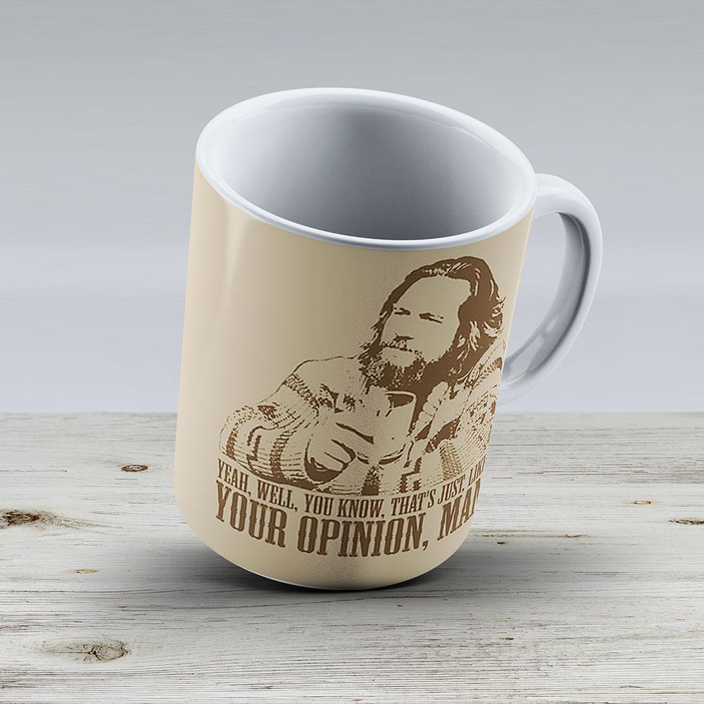 The Big Lebowski Just Like Youre Opinion T- - Ceramic Coffee Mug - Gift Idea For Family And Friends