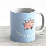 Yeah When Pigs Fly - Ceramic Coffee Mug - Gift Idea For Family And Friends