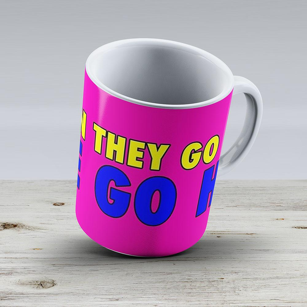 When They Go Low We Go High 30 - Ceramic Coffee Mug - Gift Idea For Family And Friends