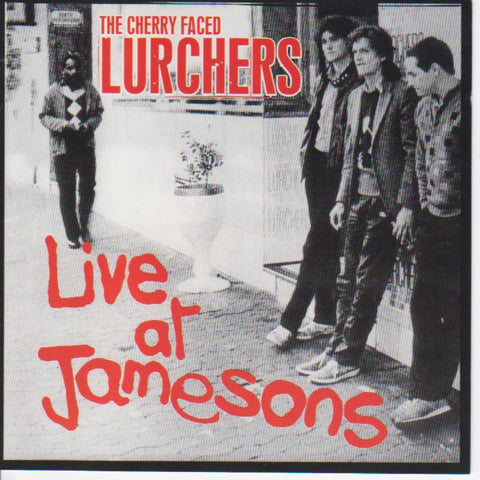 Cherry Faced Lurchers - Live At Jamesons