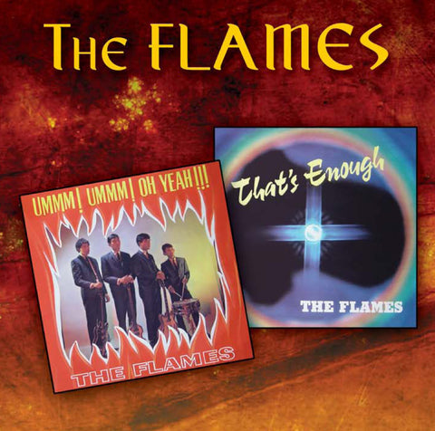 The Flames - Ummm! Ummm! Oh Yeah!!! / That's Enough