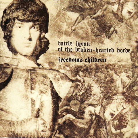 Freedoms Children - Battle Hymn Of The Broken Hearted Horde