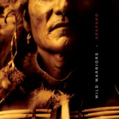 Arapaho - Wild Warriors - The Complete Arapaho