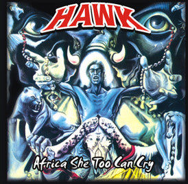 Hawk - Africa She Too Can Cry