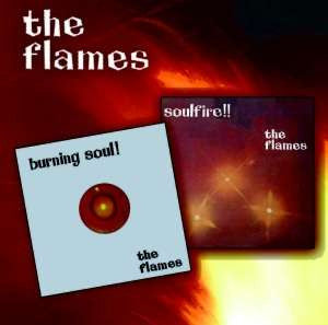 The Flames - Burning Soul! & Soulfire!!