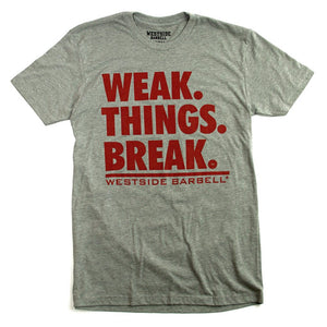Westside Barbell Weak Things Break T-Shirt Vorderseite