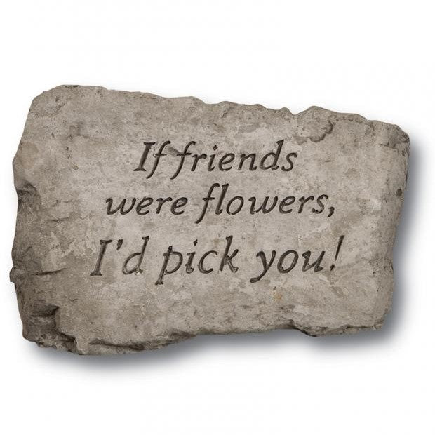 Garden Stone, 10in, If Friends Were Flowers