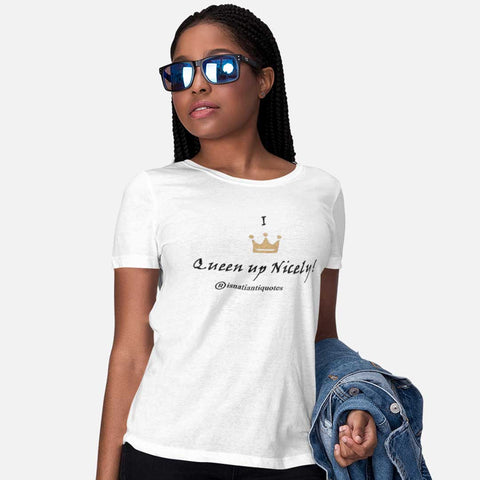 """I Queen Up Nicely"" Tee"