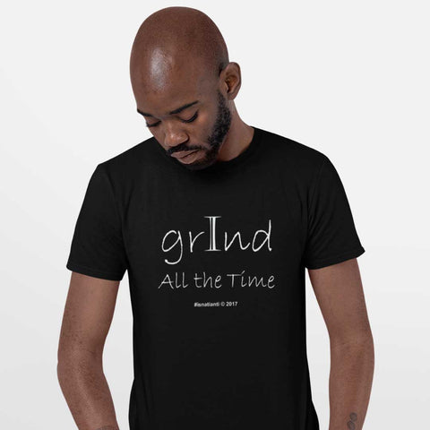 """I Grind All The Time"" Tee"