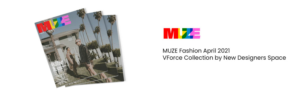 MUZE_VForce Collection by New Designers Space