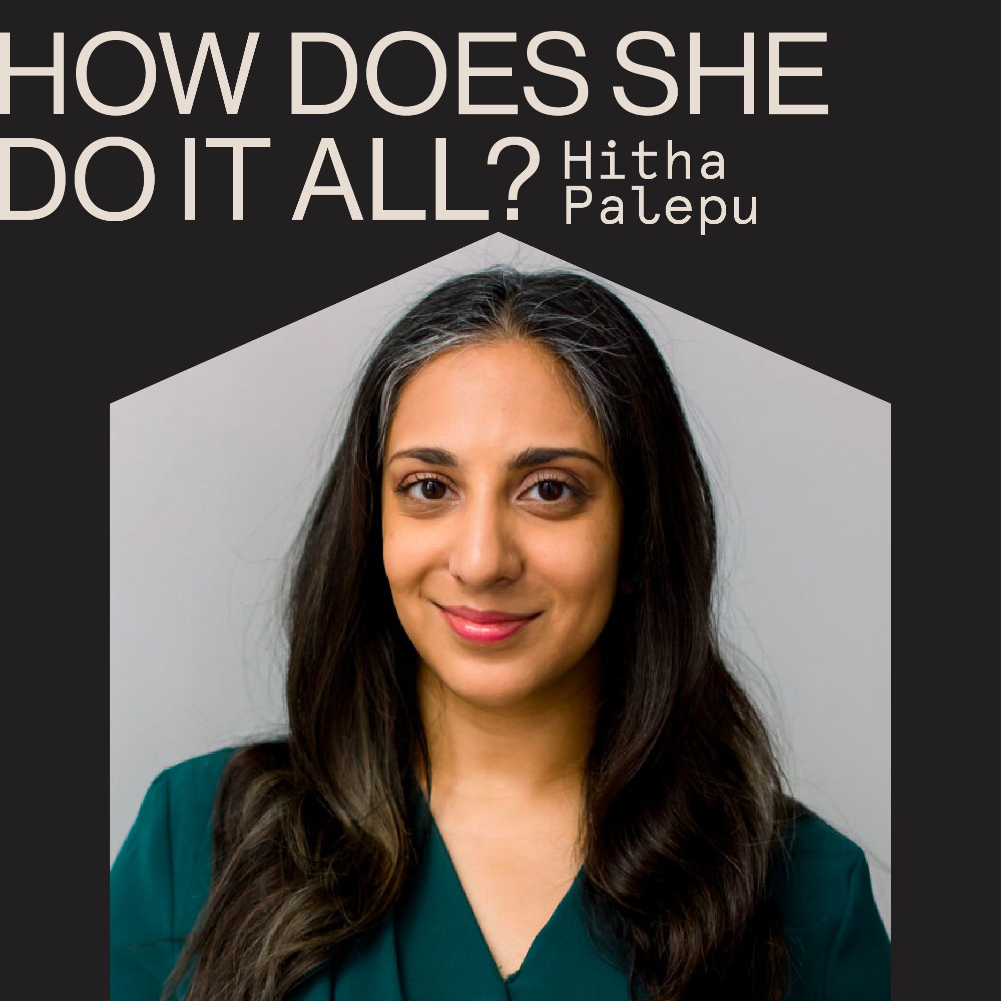 """""""How Does She Do It All?"""" Clubhouse Series: Hitha Palepu with House of Wise"""