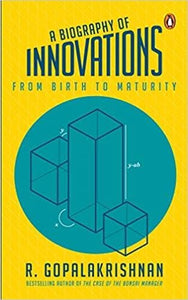 A Biography of Innovations: From Birth to Maturity (Hardcover)