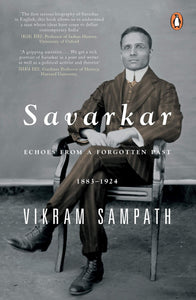 Savarkar - Echoes from a Forgotten Past, 1883–1924