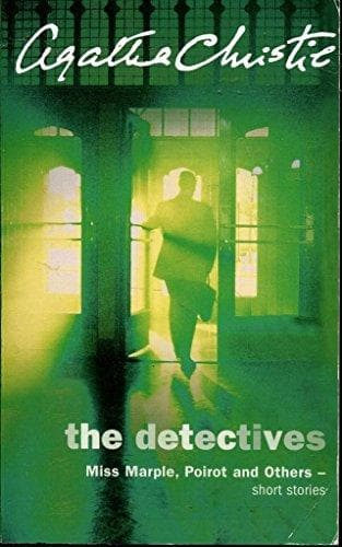 The Detectives - Miss Marple, Poirot and Others Short Stories