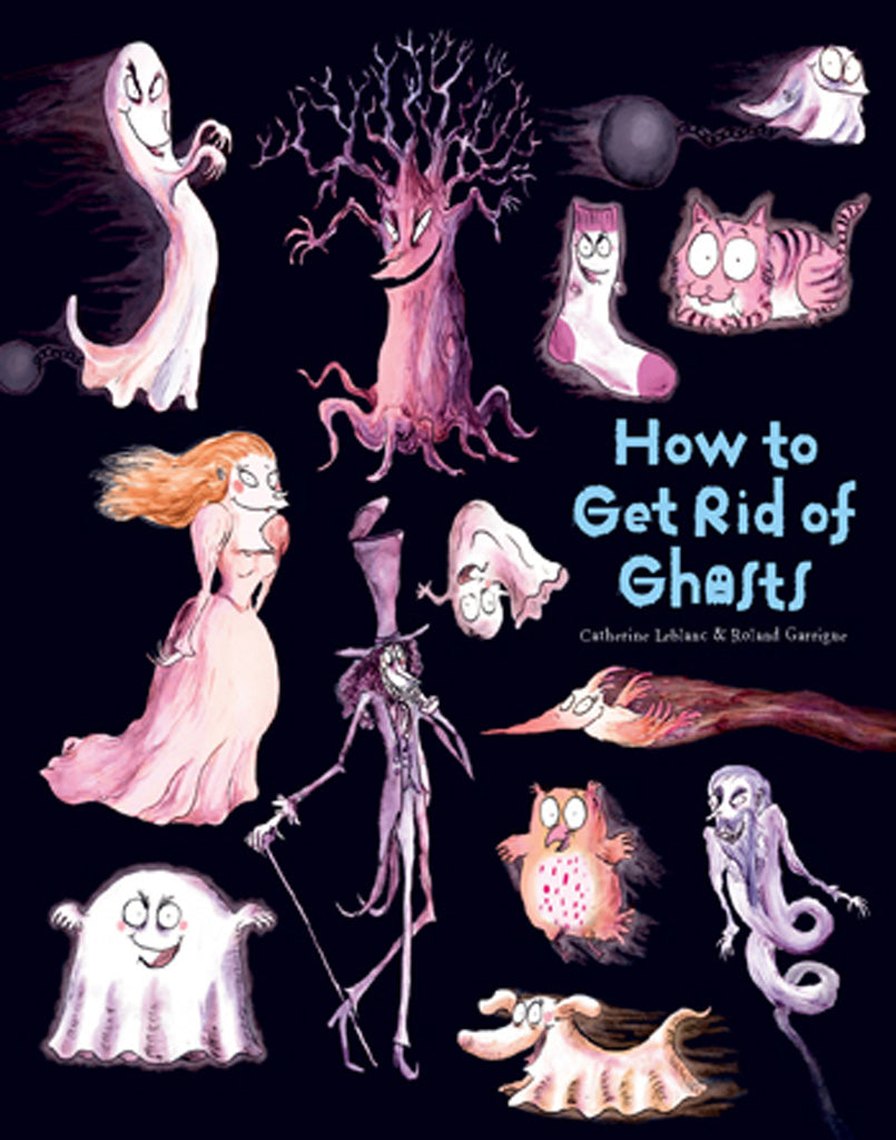 How to Get Rid of Ghosts [Softcover]