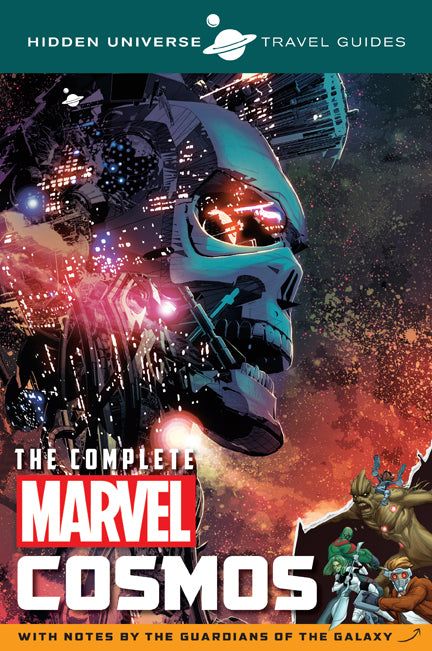 Hidden Universe Travel Guides: The Complete Marvel Cosmos