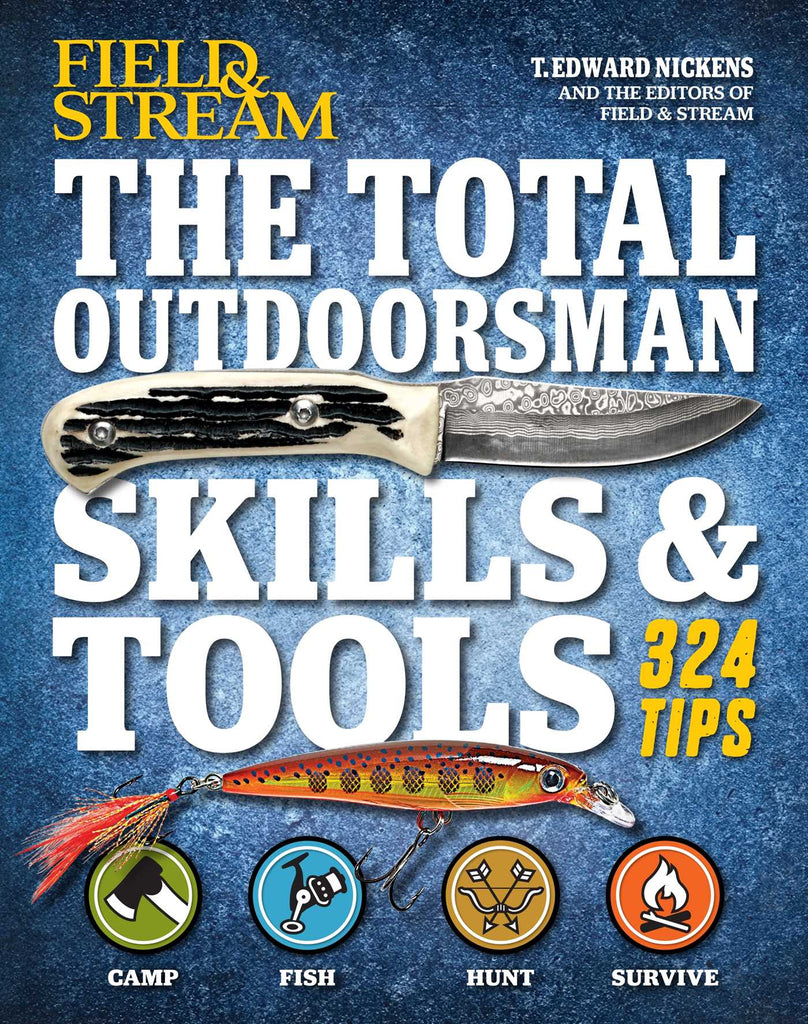 The Total Outdoorsman Skills & Tools Manual (Field & Stream)
