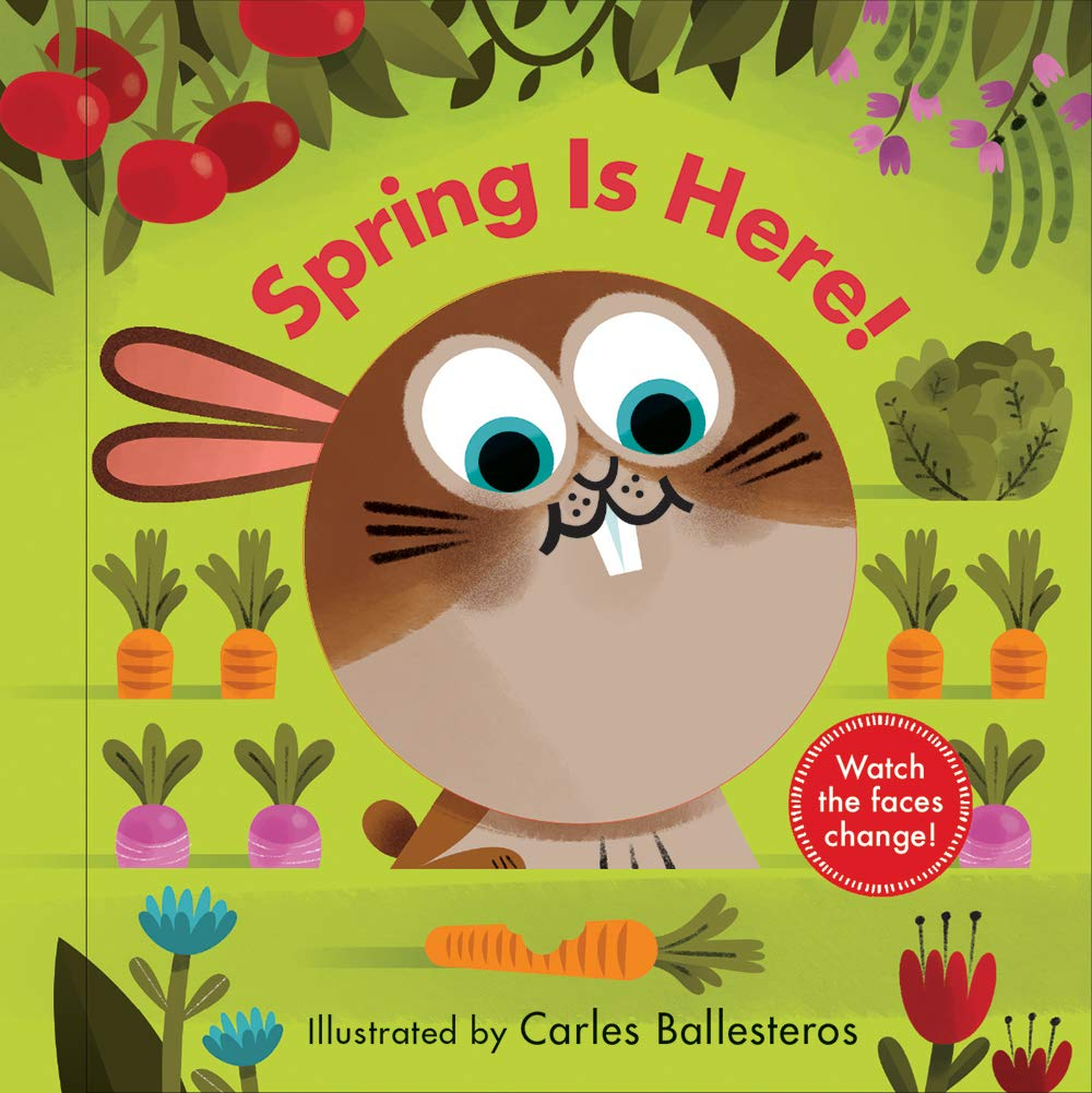 Spring Is Here! (A Changing Faces Book) Board book