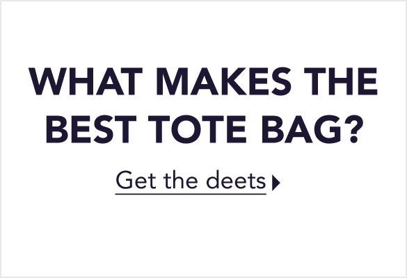What Makes the Best Tote Bag?