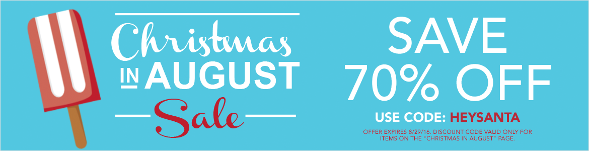 Christmas in August Sale | Save 70% Off
