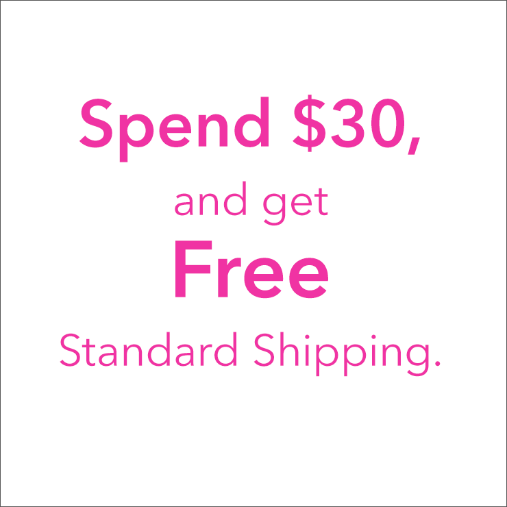 Spend 30, get free standard shipping