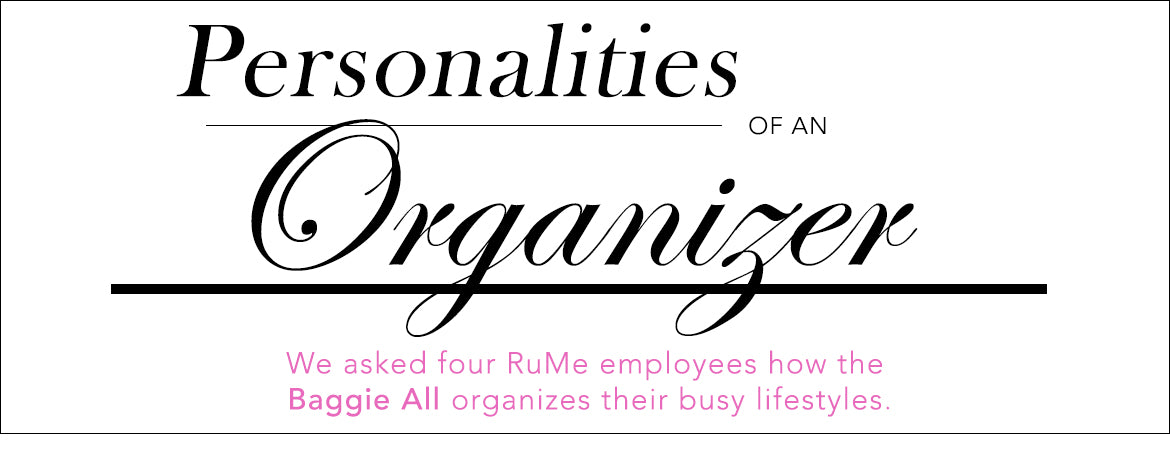 Personalities of an Organizer | Four RuMe trendsetters spill the contents of their Baggie All's