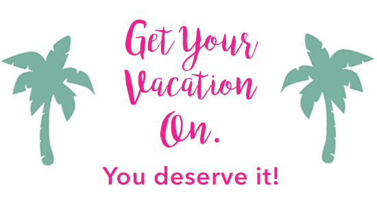 Get Your Vacation On!