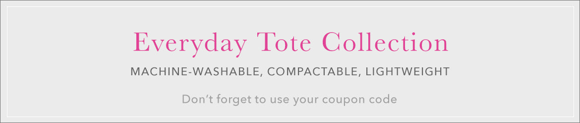 Meet the Everyday Tote Collection