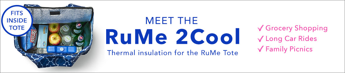 Meet the RuMe 2Cool | Thermal insulation for the RuMe tote