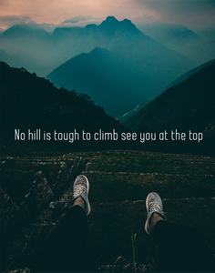 Tablou Canvas Motivational - No hill is tough to climb see you at the top