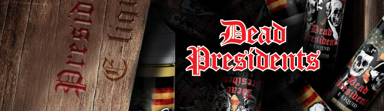 Dead Presidents Eliquid Wholesale USA
