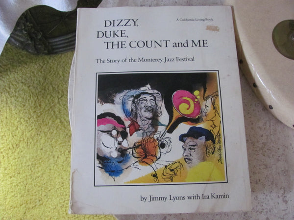 Book: Dizzy, Duke, the Count and Me, The Story of the Montery Jazz Festival by Jimmy Lyons and Ira Kamin
