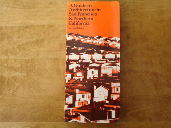 BOOK: A Guide to Arch. in San Fran. and Northern Calif.