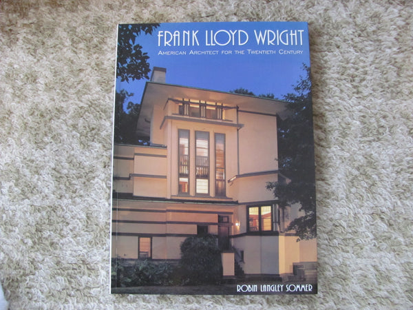 Book: FRANK LLOYD WRIGHT, American Architect for the 20th Century by R. S Sommer