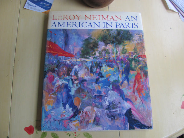 LeRoy Neiman AN AMERICAN IN PARIS. Harry N. Abrams Publisher