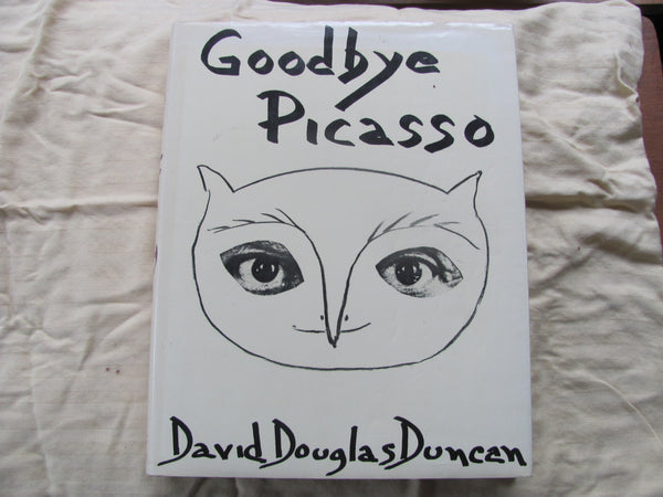 Book: GOODBYE PICASSO by David Douglas Duncan