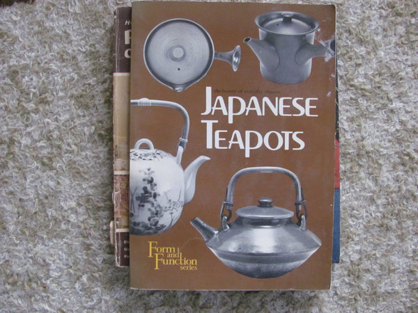 Book:  Japanese Teapots, The Beauty of Everyday Objects .From the Form and Function Series  SOLD