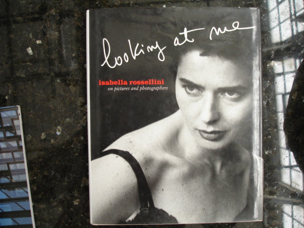 "BOOK: ""Looking At Me"" by Isabella Rossellini. Free shipping in the USA."