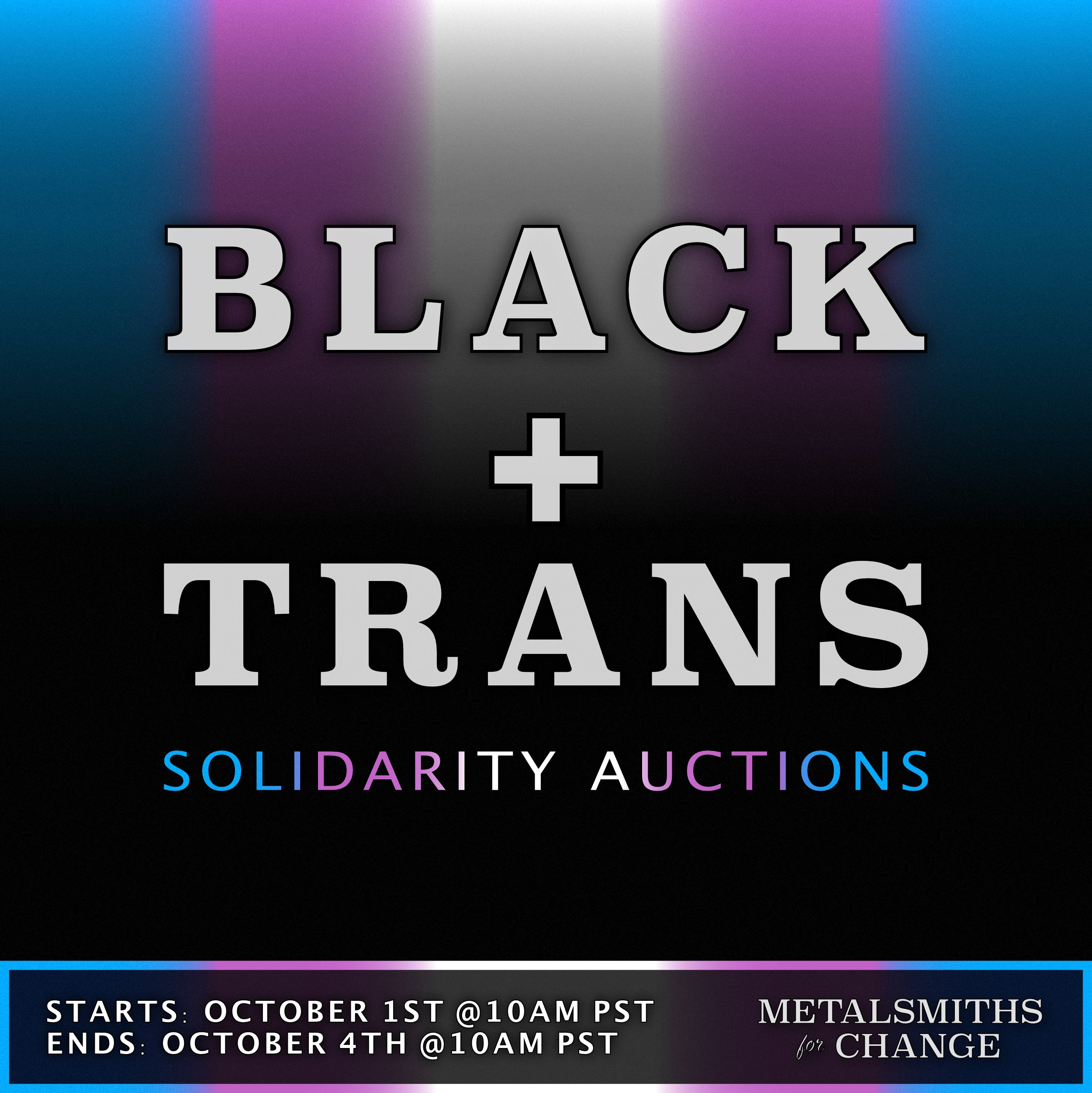 Black + Trans Solidarity Auctions at @metalsmithsforchange on Instagram starts October 1st at 10am pst and ends October 4th at 10am pst