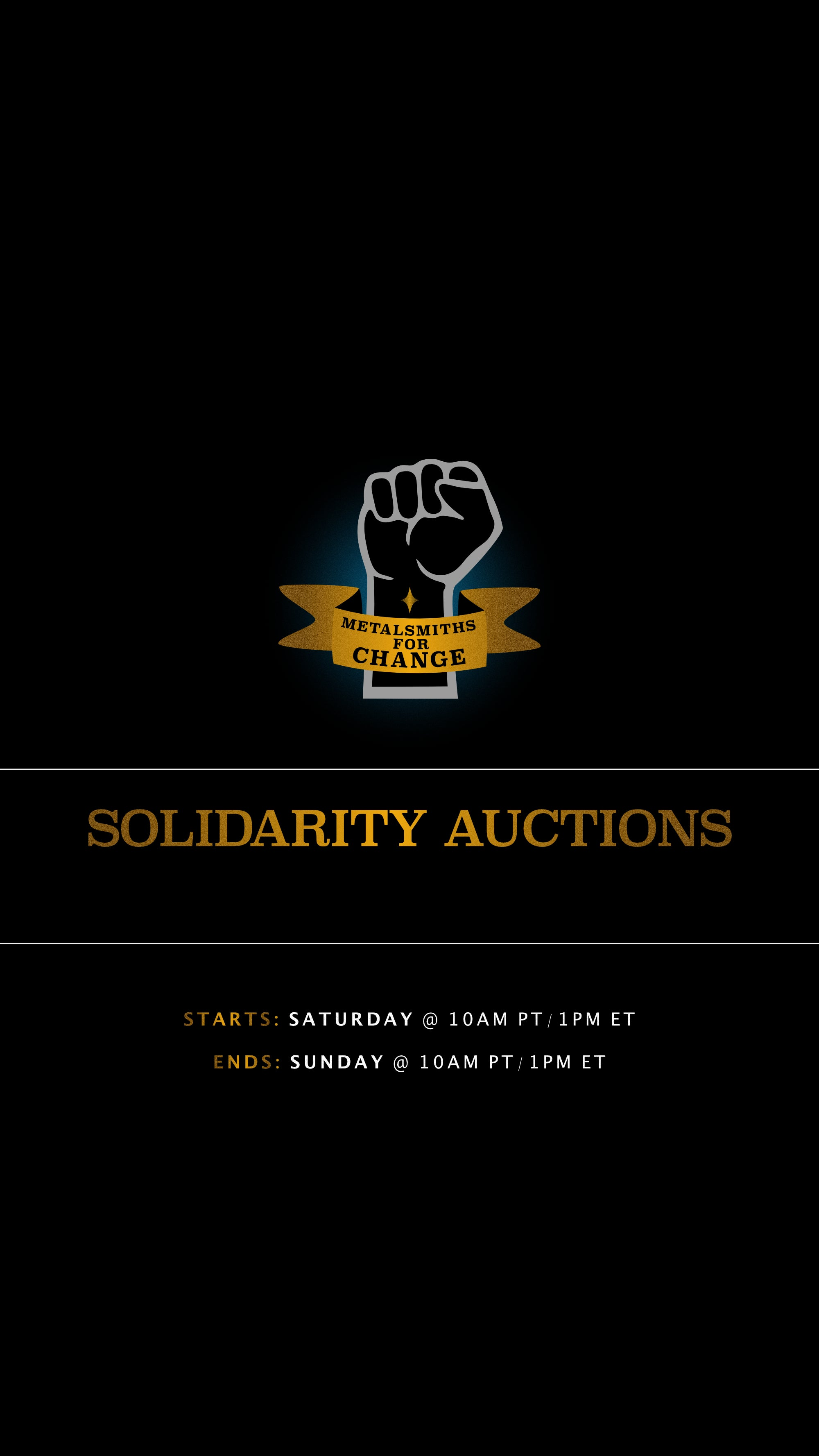 Metalsmiths for Change 24-hr Solidarity Auctions. Auctions start Sat. at 10am PT/1pm ET and end Sunday at 10am PT/1pm ET. 